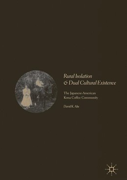 Abbildung von Abe | Rural Isolation and Dual Cultural Existence | 1. Auflage | 2017 | beck-shop.de