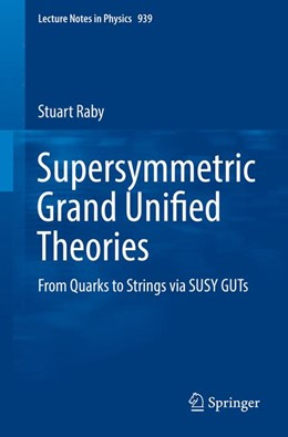 Abbildung von Raby | Supersymmetric Grand Unified Theories | 1. Auflage | 2017 | beck-shop.de