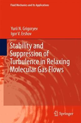 Abbildung von Grigoryev / Ershov | Stability and Suppression of Turbulence in Relaxing Molecular Gas Flows | 2017