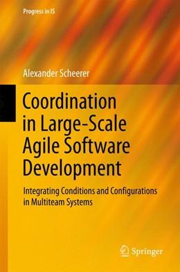 Abbildung von Scheerer   Coordination in Large-Scale Agile Software Development   2017   Integrating Conditions and Con...