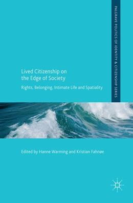 Abbildung von Warming / Fahnøe | Lived Citizenship on the Edge of Society | 1. Auflage | 2017 | beck-shop.de