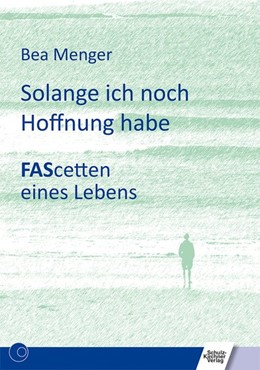 Abbildung von Menger | Solange ich noch Hoffnung habe | 1. Auflage | 2017 | beck-shop.de