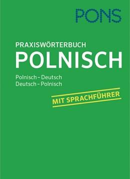 Abbildung von PONS Praxiswörterbuch Polnisch   2017   Polnisch-Deutsch / Deutsch-Pol...