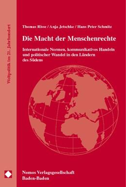 Abbildung von Risse / Jetschke | Die Macht der Menschenrechte | 1. Auflage | 2002 | beck-shop.de