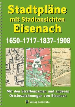 Abbildung von Helmbold / Rockstuhl | Stadtpläne mit Stadtansichten der Stadt EISENACH 1650-1717-1837-1908 | 1. Auflage | 2017 | beck-shop.de