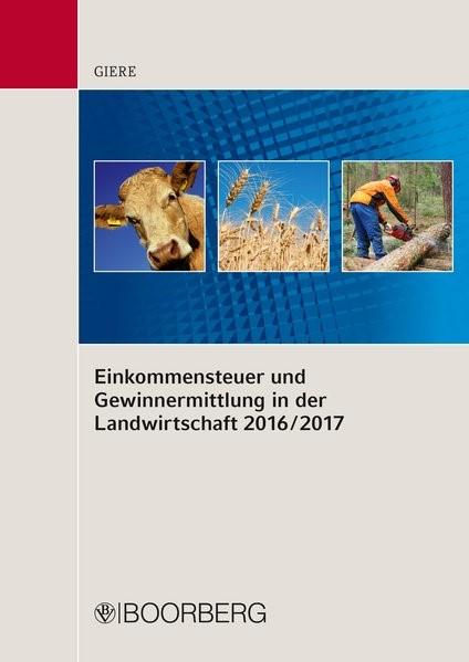 Einkommensteuer und Gewinnermittlung in der Landwirtschaft 2016/2017 | Giere, 2017 | Buch (Cover)
