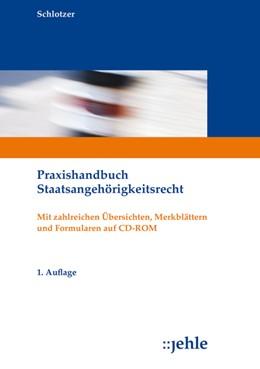 Abbildung von Schlotzer | Staatsangehörigkeitsrecht | 2017 | Praxishandbuch