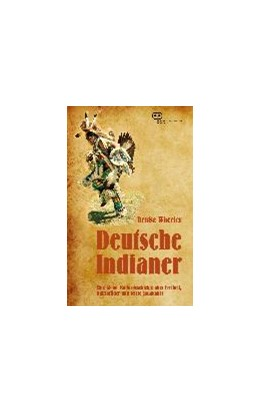 Abbildung von Wheeler | Deutsche Indianer | 2017 | Eine kleine Kulturgeschichte ü...
