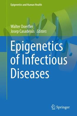 Abbildung von Doerfler / Casadesús   Epigenetics of Infectious Diseases   1st ed. 2017   2017