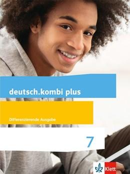 Abbildung von deutsch.kombi plus. Schülerbuch 7. Schuljahr. Allgemeine Ausgabe. | 1. Auflage | 2017 | beck-shop.de