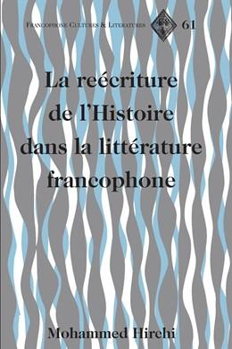 Abbildung von Hirchi   La reécriture de l'Histoire dans la littérature francophone   2017