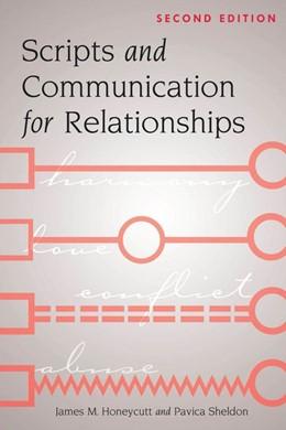 Abbildung von Honeycutt / Sheldon | Scripts and Communication for Relationships | 2017 | Second Edition