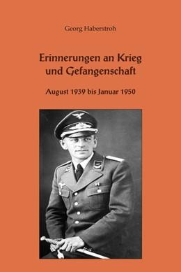 Abbildung von Haberstroh | Erinnerungen an Krieg und Gefangenschaft | 1. Auflage | 2017 | beck-shop.de