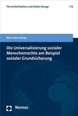 Abbildung von Himpe | Die Universalisierung sozialer Menschenrechte am Beispiel sozialer Grundsicherung | 1. Auflage | 2017 | beck-shop.de