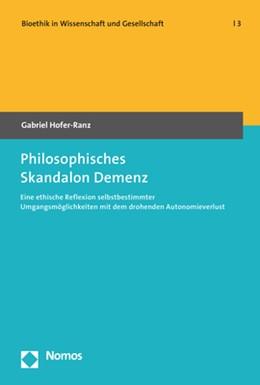 Abbildung von Hofer-Ranz | Philosophisches Skandalon Demenz | 1. Auflage | 2017 | 3 | beck-shop.de