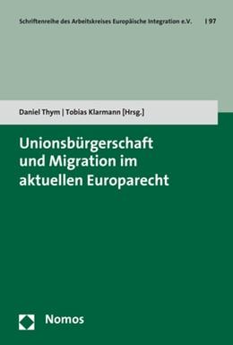 Abbildung von Thym / Klarmann | Unionsbürgerschaft und Migration im aktuellen Europarecht | 2017