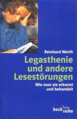 Abbildung von Werth, Reinhard   Legasthenie und andere Lesestörungen   3., aktualisierte Auflage   2008   Wie man sie erkennt und behand...   1422