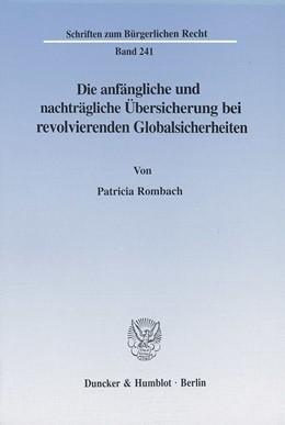 Abbildung von Rombach | Die anfängliche und nachträgliche Übersicherung bei revolvierenden Globalsicherheiten. | 2001 | 241