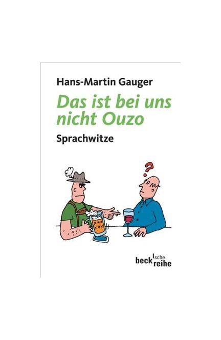 Cover: Hans-Martin Gauger, Das ist bei uns nicht Ouzo