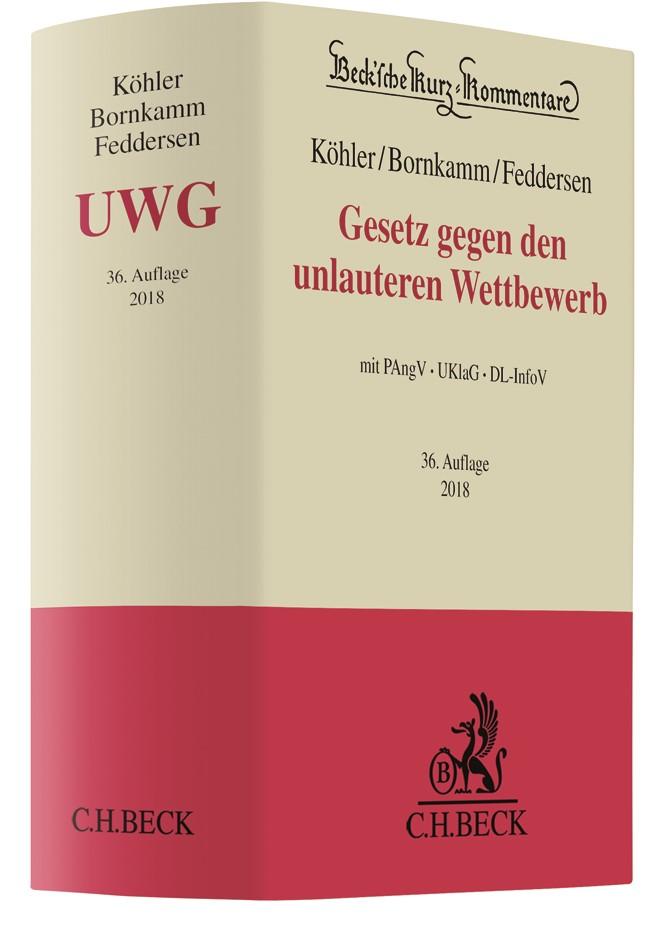 Gesetz gegen den unlauteren Wettbewerb: UWG mit PAngV, UKlaG, DL-InfoV | Köhler / Bornkamm / Feddersen | 36. Auflage, 2017 | Buch (Cover)