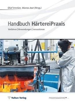 Abbildung von Irretier / Jost   Handbuch HärtereiPraxis   1. Auflage   2017   beck-shop.de