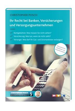 Abbildung von Posch   Ihr Recht bei Banken, Versicherungen und Versorgungsunternehmen   2017