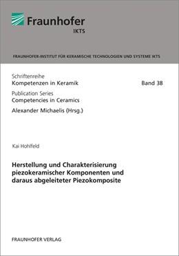 Abbildung von Hohlfeld / Michaelis | Herstellung und Charakterisierung piezokeramischer Komponenten und daraus abgeleiteter Piezokomposite. | 2017