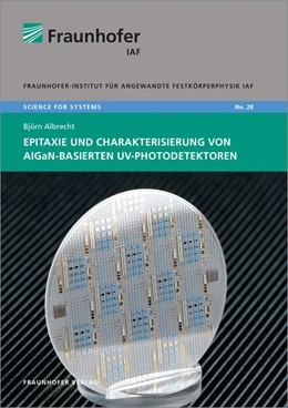 Abbildung von Albrecht / Ambacher | Epitaxie und Charakterisierung von AlGaN-basierten UV-Photodetektoren | 2017