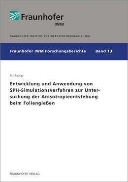 Abbildung von Polfer | Entwicklung und Anwendung von SPH-Simulationsverfahren zur Untersuchung der Anisotropieentstehung beim Foliengießen | 1. Auflage | 2017 | beck-shop.de