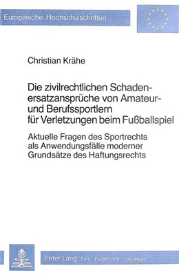 Abbildung von Krähe | Die zivilrechtlichen Schadenersatzansprüche von Amateur- und Berufssportlern für Verletzungen beim Fussballspiel | 1981