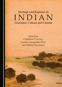 Abbildung von Crowley / Ganapathy-Doré | Heritage and Ruptures in Indian Literature, Culture and Cinema | 1. Auflage | 2017 | beck-shop.de