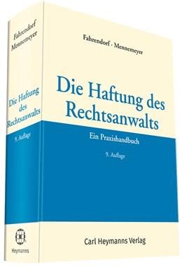Abbildung von Fahrendorf / Mennemeyer | Die Haftung des Rechtsanwalts | 9. Auflage | 2017 | Ein Praxishandbuch