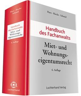 Abbildung von Harz / Riecke / Schmid (Hrsg.) | Handbuch des Fachanwalts Miet- und Wohnungseigentumsrecht | 6. Auflage | 2018