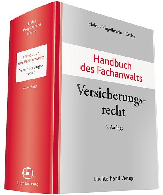 Handbuch des Fachanwalts Versicherungsrecht | Halm / Engelbrecht / Krahe (Hrsg.) | 6. Auflage, 2018 | Buch (Cover)