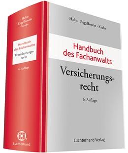 Abbildung von Halm / Engelbrecht | Handbuch des Fachanwalts Versicherungsrecht | 6. Auflage | 2018 | beck-shop.de