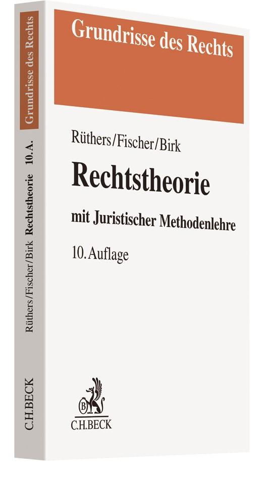 Rechtstheorie   Rüthers / Fischer / Birk   10., überarbeitete Auflage, 2018   Buch (Cover)