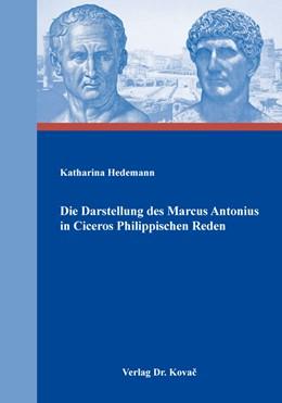 Abbildung von Hedemann   Die Darstellung des Marcus Antonius in Ciceros Philippischen Reden   1. Auflage   2017   34   beck-shop.de