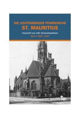 Abbildung von Die Lichtenberger Pfarrkirche St. Mauritius | 2018 | Festschrift zum 125. Kirchweih...