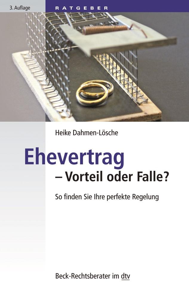 Ehevertrag - Vorteil oder Falle? | Dahmen-Lösche | 3., überarbeitete und aktualisierte Auflage, 2017 | Buch (Cover)