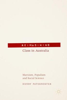 Abbildung von Paternoster | Reimagining Class in Australia | 1. Auflage | 2017 | beck-shop.de