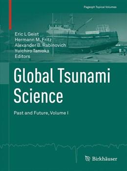Abbildung von Geist / Fritz / Rabinovich / Tanioka   Global Tsunami Science: Past and Future, Volume I   1st ed. 2017   2017