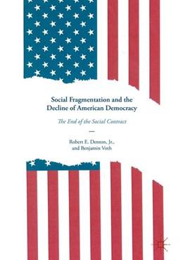 Abbildung von Denton, Jr. / Voth   Social Fragmentation and the Decline of American Democracy   1. Auflage   2017   beck-shop.de