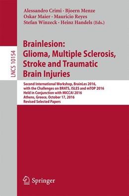 Abbildung von Crimi / Menze | Brainlesion: Glioma, Multiple Sclerosis, Stroke and Traumatic Brain Injuries | 1. Auflage | 2017 | 10154 | beck-shop.de