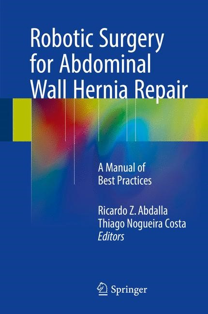 Robotic Surgery for Abdominal Wall Hernia Repair | Abdalla / Costa | 1st ed. 2018, 2017 | Buch (Cover)