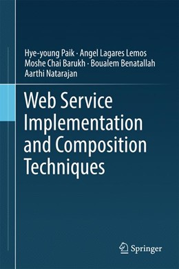 Abbildung von Paik / Lemos | Web Service Implementation and Composition Techniques | 1. Auflage | 2017 | beck-shop.de