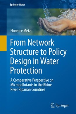 Abbildung von Metz | From Network Structure to Policy Design in Water Protection | 1st ed. 2017 | 2017 | A Comparative Perspective on M...
