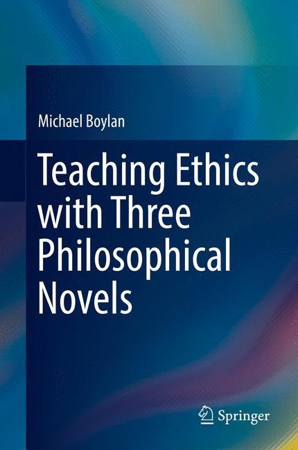 Abbildung von Boylan   Teaching Ethics with Three Philosophical Novels   1st ed. 2017   2017