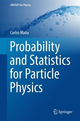 Abbildung von Maña | Probability and Statistics for Particle Physics | 1. Auflage | 2017 | beck-shop.de