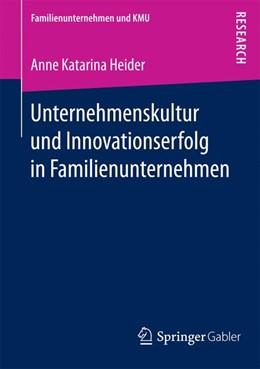 Abbildung von Heider   Unternehmenskultur und Innovationserfolg in Familienunternehmen   1. Auflage   2017   beck-shop.de