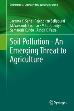 Abbildung von Saha / Selladurai | Soil Pollution - An Emerging Threat to Agriculture | 1. Auflage | 2017 | 10 | beck-shop.de